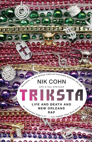 Triksta Life and Death and New Orleans Rap N/A 9781400077069 Front Cover