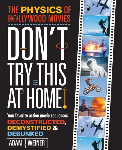 Don't Try This at Home! The Physics of Hollywood Movies N/A edition cover