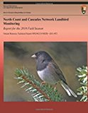 North Coast and Cascades Network Landbird: Monitoring Report for the 2010 Field Season  N/A 9781492892069 Front Cover