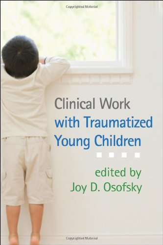 Clinical Work with Traumatized Young Children   2011 edition cover