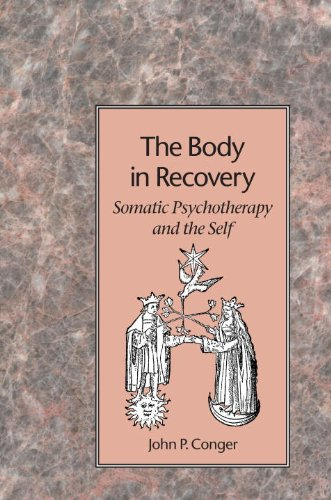 Body in Recovery Somatic Psychotherapy and the Self N/A edition cover