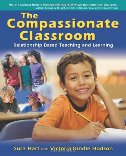 Compassionate Classroom Relationship Based Teaching and Learning N/A edition cover