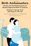 Birth Ambassadors Doulas and the Re-Emergence of Women-Supported Birth in America  2014 9781939807069 Front Cover