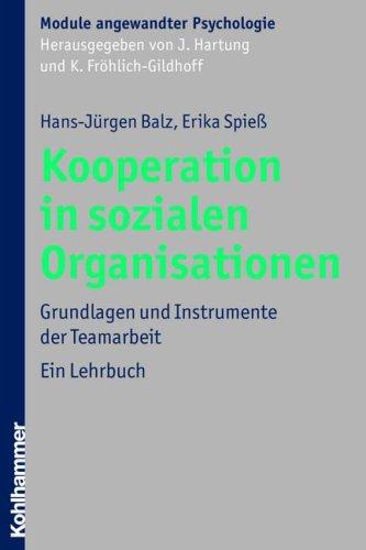 Kooperation in Sozialen Organisationen: Grundlagen Und Instrumente Der Teamarbeit  2009 edition cover