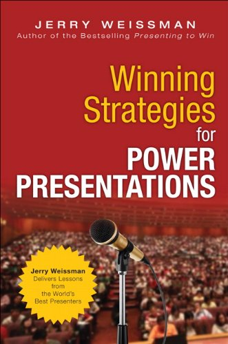 Winning Strategies for Power Presentations Jerry Weissman Delivers Lessons from the World's Best Presenters  2013 9780133121070 Front Cover