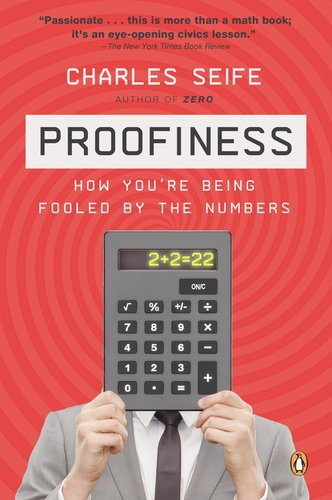 Proofiness How You're Being Fooled by the Numbers N/A edition cover