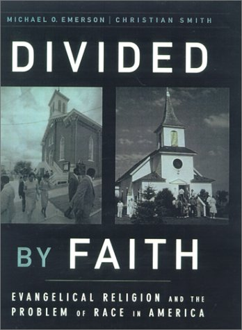 Divided by Faith Evangelical Religion and the Problem of Race in America  2001 edition cover