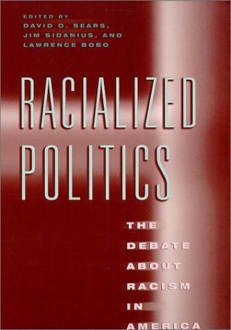 Racialized Politics The Debate about Racism in America  2000 edition cover