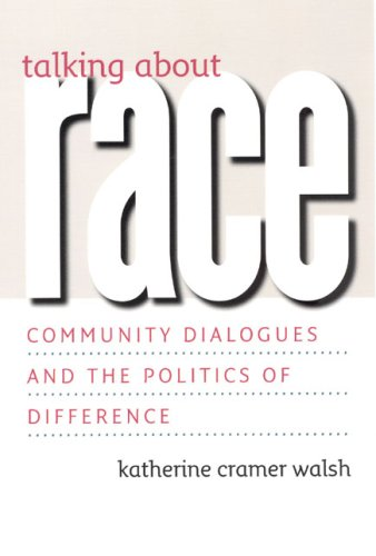 Talking about Race Community Dialogues and the Politics of Difference  2007 9780226869070 Front Cover