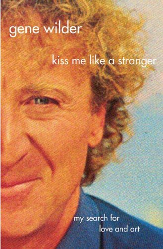 Kiss Me Like a Stranger My Search for Love and Art N/A 9780312337070 Front Cover