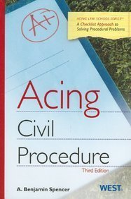 Spencer's Acing Civil Procedure  3rd 2011 (Revised) edition cover