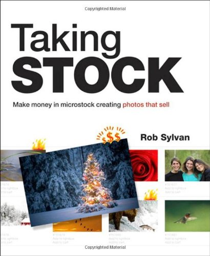 Taking Stock Make Money in Microstock Creating Photos That Sell  2011 edition cover