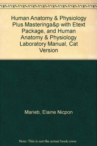 Human Anatomy and Physiology Plus MasteringA&P with EText Package, and Human Anatomy and Physiology Laboratory Manual, Cat Version   2014 edition cover