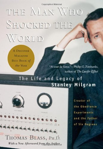 Man Who Shocked the World The Life and Legacy of Stanley Milgram  2009 edition cover