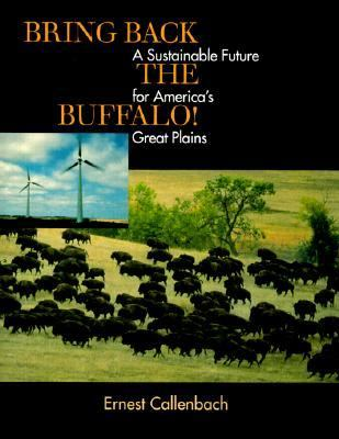 Bring Back the Buffalo! A Sustainable Future for America's Great Plains  2000 edition cover