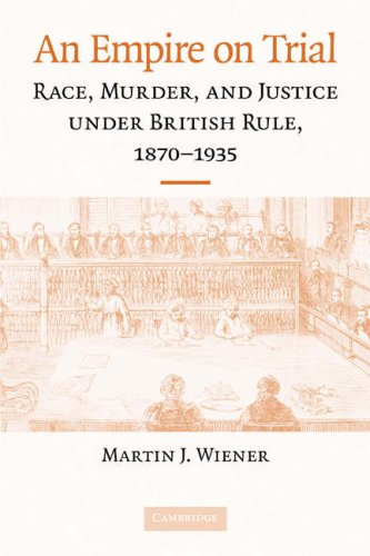 Empire on Trial Race, Murder, and Justice under British Rule, 1870-1935  2008 9780521735070 Front Cover