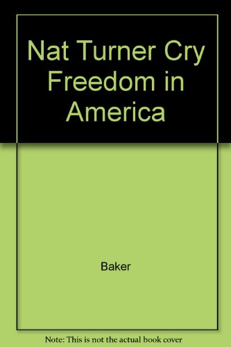 NAT TURNER:CRY FREEDOM IN AMER 1st edition cover