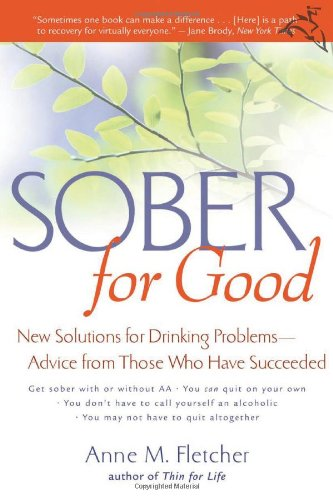 Sober for Good New Solutions for Drinking Problems - Advice from Those Who Have Succeeded  2002 edition cover