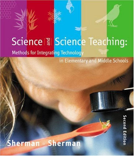 Science and Science Teaching Methods for Integrating Technology in Elementary and Middle Schools 2nd 2004 edition cover