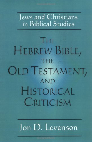 Hebrew Bible, the Old Testament, and Historical Criticism Jews and Christians in Biblical Studies N/A edition cover