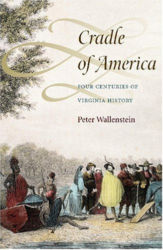 Cradle of America Four Centuries of Virginia History  2007 edition cover