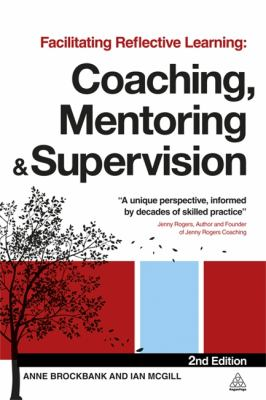 Facilitating Reflective Learning Coaching, Mentoring and Supervision 2nd 2012 9780749465070 Front Cover