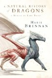 Natural History of Dragons A Memoir by Lady Trent  2014 9780765375070 Front Cover