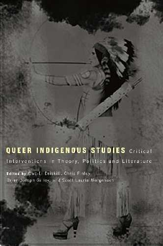 Queer Indigenous Studies Critical Interventions in Theory, Politics, and Literature  2011 edition cover