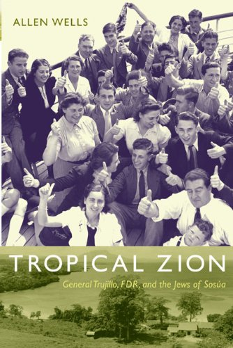 Tropical Zion General Trujillo, FDR, and the Jews of Sos�a  2009 edition cover