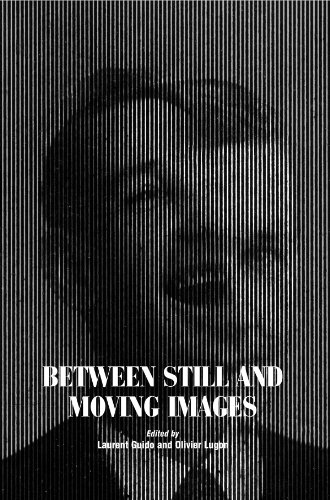Between Still and Moving Images Photography and Cinema in the 20th Century  2012 9780861967070 Front Cover