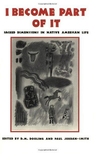 I Become Part of It Sacred Dimensions in Native American Life  2002 edition cover