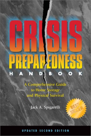 Crisis Preparedness Handbook : A Comprehensive Guide to Home Storage and Physical Survival 2nd 2002 edition cover