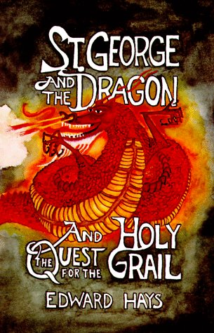 St. George and the Dragon And the Quest for the Holy Grail N/A edition cover