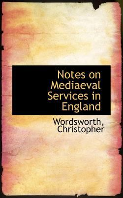 Notes on Mediaeval Services in England  N/A 9781113164070 Front Cover