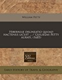 Hiberniae delineatio quoad hactenus licuit ... / Guilielmi Petty Aurati. (1685)  N/A edition cover