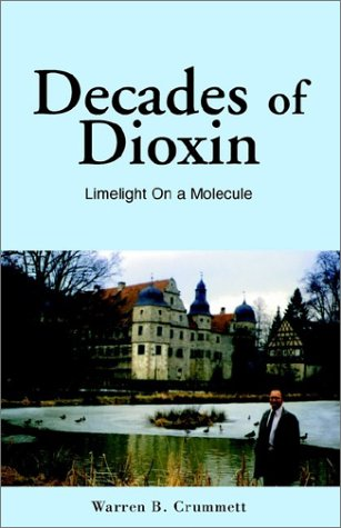 Decades of Dioxin Limelight on a Molecule  2002 edition cover