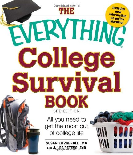 Everything College Survival Book All You Need to Get the Most Out of College Life 3rd 2011 (Revised) edition cover
