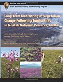 Long-Term Monitoring of Vegetation Change Following Tundra Fires in Noatak National Preserve, Alaska  N/A 9781492894070 Front Cover