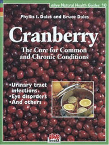 Cranberry The Cure for Common and Chronic Conditions  2007 9781553120070 Front Cover