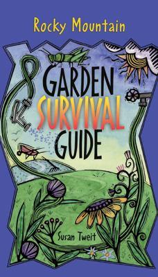 Rocky Mountain Garden Survival Guide   2004 9781555915070 Front Cover
