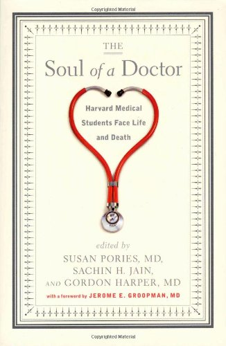 Soul of a Doctor Harvard Medical Students Face Life and Death  2006 edition cover