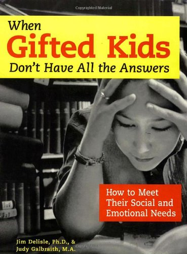When Gifted Kids Don't Have All the Answers How to Meet Their Social and Emotional Needs  2002 edition cover