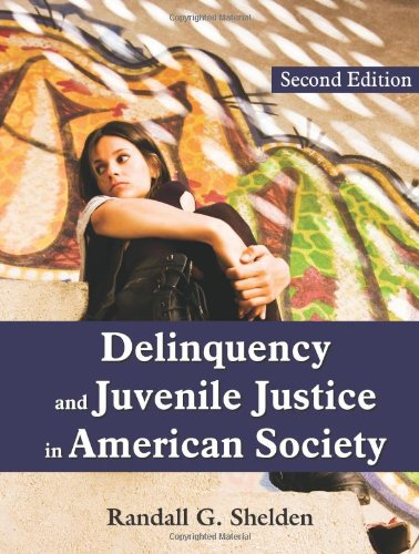 Delinquency and Juvenile Justice in American Society  2nd 2011 9781577667070 Front Cover