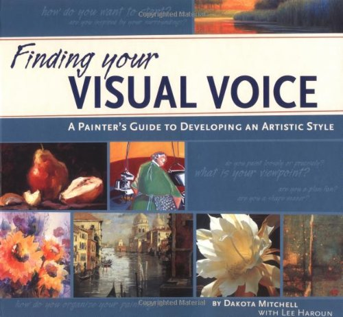 Finding Your Visual Voice A Painter's Guide to Developing an Artistic Style  2007 edition cover