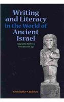Writing and Literacy in the World of Ancient Israel Epigraphic Evidence from the Iron Age  2010 edition cover