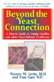 Beyond the Yeast Connection A How-To Guide to Curing Candida and Other Yeast-Related Conditions  2013 edition cover