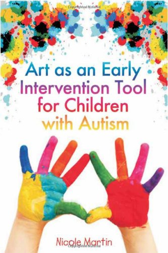 Art as an Early Intervention Tool for Children with Autism   2009 edition cover