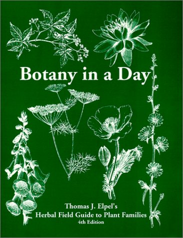 Botany in a Day : Thomas J. Elpel's Herbal Field Guide to Plant Families 4th 2000 (Revised) edition cover