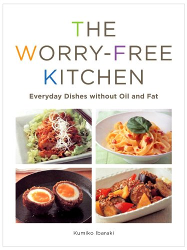 Worry-Free Kitchen Everyday Dishes Without Oil and Fat  2011 9781935654070 Front Cover