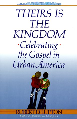 Theirs Is the Kingdom Celebrating the Gospel in Urban America N/A edition cover